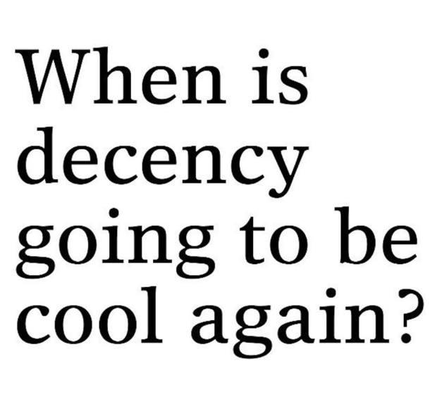 DECENCY....IS IT GONE ...FOREVER?